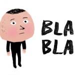 Spielerei: BLA BLA